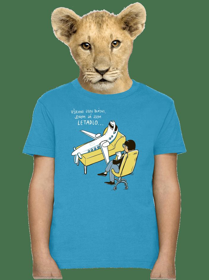 Všichni jsou blázni detské tričko