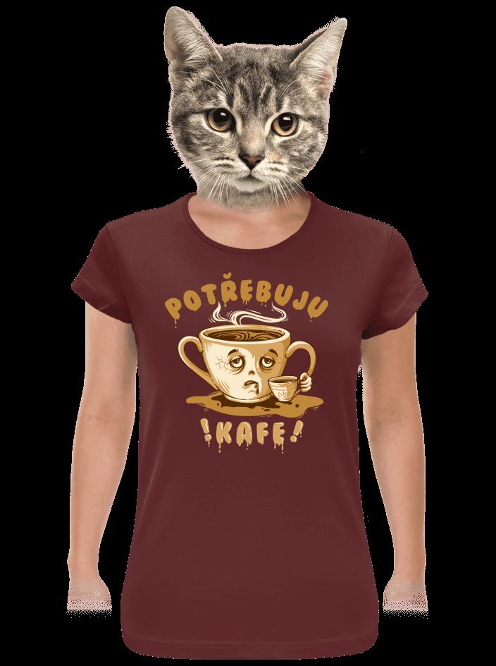 Potřebuju kafe dámske tričko