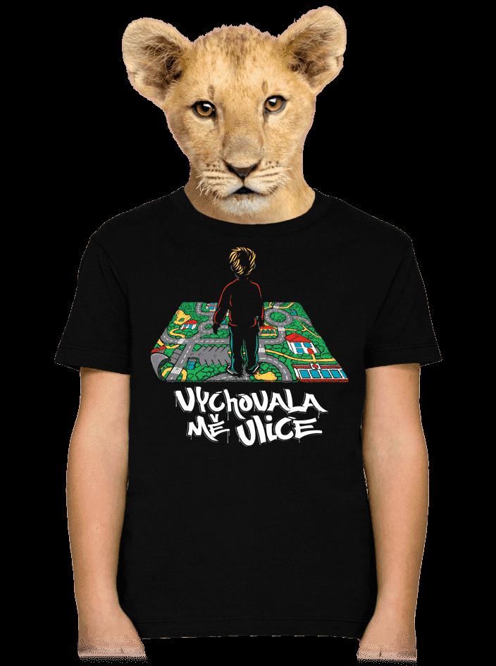 Vychovala mě ulice detské tričko